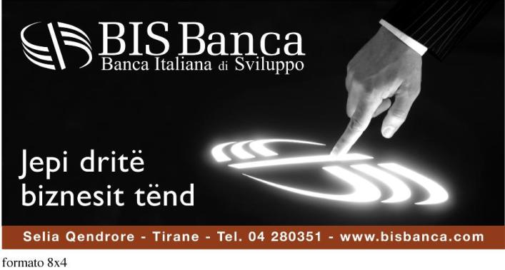 Progettazione ed ideazione della campagna di lancio della BisBanca, la prima banca Albanese a capitale interamente Italiano. Organizzazione Focus Group, supervisione shooting